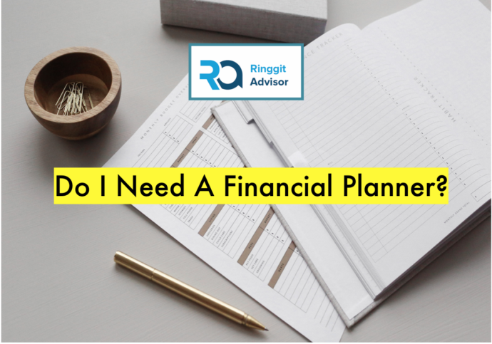Do I Need A Financial Planner? - Ringgit Advisor